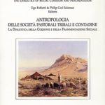 The Anthropology of Tribal and Peasant Pastoral Societies / Antropologia delle società pastorali, tribali e contadineSocial Cohesion and Fragmentation / Coesione e frammentazione sociale