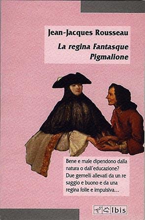 La Regina Fantasque / Pigmalione