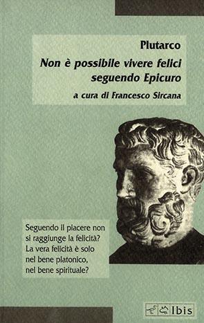 Non è possibile vivere felici seguendo Epicuro