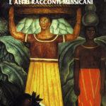 I fenicotteri e altri racconti messicani