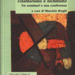 Totalitarismo e nichilismoTre seminari e una conferenza