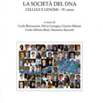 La società del DNACellule e genomi. IV corso