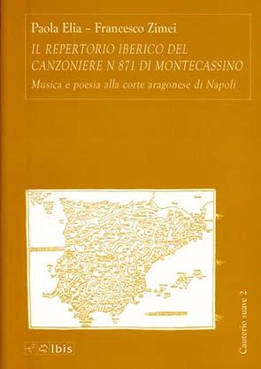 Il repertorio iberico del Canzoniere N 871 di MontecassinoMusica e poesia alla corte aragonese di Napoli