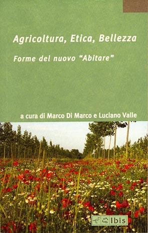 """Agricoltura, Etica, BellezzaForme del nuovo """"Abitare"""
