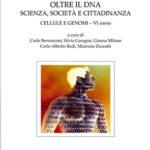 Oltre il DNA. Scienza, società e cittadinanzaCellule e genomi. VI corso