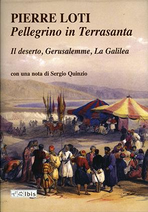 Pellegrino in TerrasantaIl Deserto, Gerusalemme, La Galilea