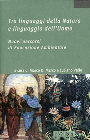 Tra linguaggi della Natura e linguaggio dell'UomoNuovi percorsi di educazione ambientale