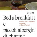 Bed & breakfast e piccoli alberghi di charme in ItaliaGuida ai bed & breakfast romantici