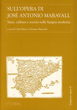 Sull'opera di José Antonio MaravallStato cultura e società nella Spagna moderna