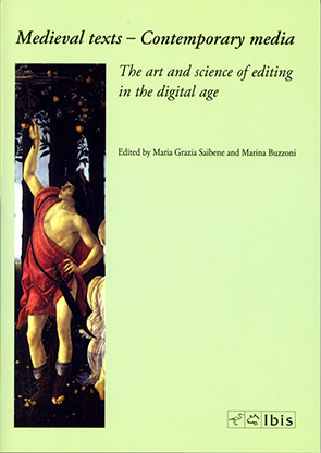 Medieval texts – Contemporary mediaThe art and science of editing in the digital age
