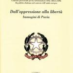 Dall'oppressione alla libertàImmagini di Pavia