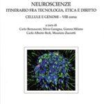 Neuroscienze. Itinerario fra tecnologia, etica e dirittoCellule e genomi. VIII corso