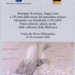Immagini di scienza, viaggi e arte a 150 anni dalla morte del naturalista tedesco Alexander von Humboldt (1769-1859)Prime edizioni, atlanti, tavole dalle collezioni della Biblioteca