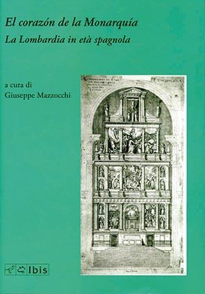 El Corazón de la MonarquíaLa Lombardia in età spagnola