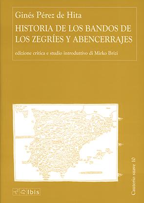 Historia de los bandos de los Zegries y AbencerrajesEdiz. critica