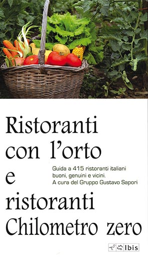 Ristoranti con l'orto e ristoranti Chilometro zeroGuida ai 415 ristoranti italiani buoni, genuini e vicini