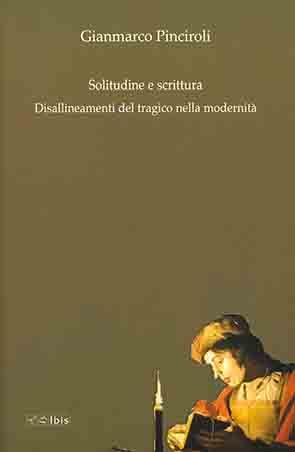 Solitudine e scrittura Disallineamenti del tragico nella modernità