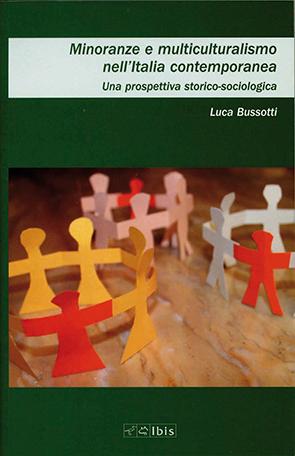 Minoranze e multiculturalismo nell'Italia contemporaneaUna prospettiva storico-sociologica
