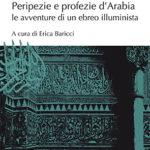 Peripezie e profezie in ArabiaLe avventure di un ebreo illuminista