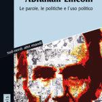 Abraham LincolnLe parole, la politica e l'uso politico
