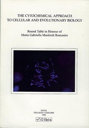 The Cytochemical Approach to Cellular and Evolutionary BiologyRound Table in Honour of Maria Gabriella Manfredi Romanini