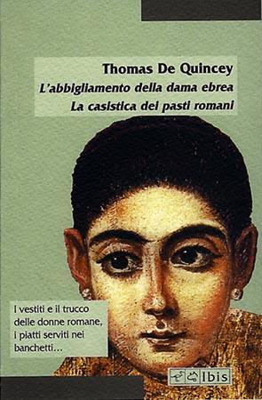 L'abbigliamento della dama ebrea / La casistica dei pasti romani