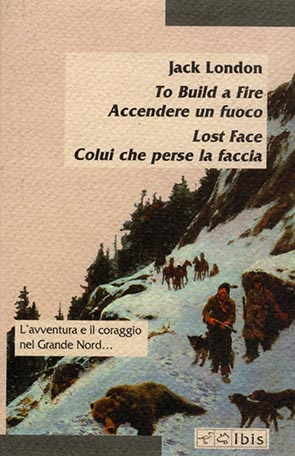 To Built a Fire / Accendere un fuocoLost Face / Colui che perse la faccia
