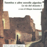 Yasmina e altre novelle algerineLa via del deserto I