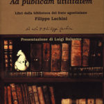 Ad publicam utilitatemLibri della biblioteca del frate agostiniano Filippo Lachini