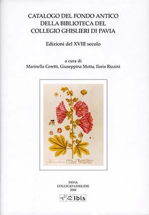 Catalogo del Fondo antico della Biblioteca del Collegio Ghislieri di PaviaEdizioni del XVIII secolo