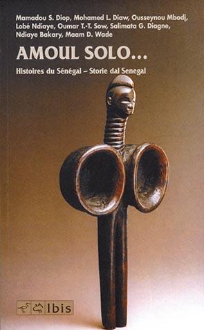 Amoul solo…>br>Historie du Sénégal / Storie dal Senegal