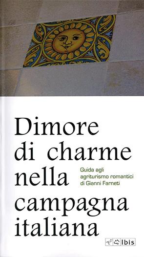 Dimore di charme nella campagna italianaGuida agli agriturismo romantici