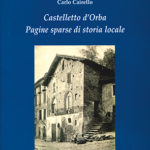 Castelletto d'OrbaPagine sparse di storia locale. Appunti per una guida storico-artistica