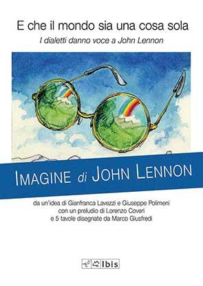 E che il mondo sia una cosa solaI dialetti danno voce a John Lennon