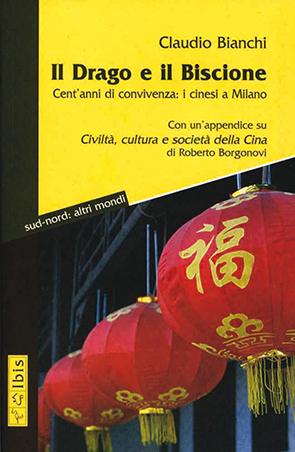 Il Drago e il BiscioneCent'anni di convivenza: I cinesi a Milano