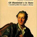 Gli illuministi e lo StatoI modelli politici fra utopia e riforma