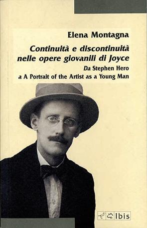 Continuità e discontinuità nelle opere giovanili di JoyceDa Stephen Hero a A Portrait of the Artist as a Young Man