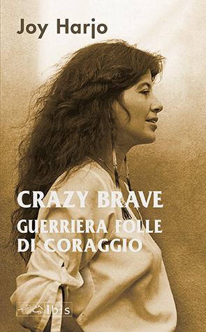 Crazy BraveGuerriera folle di coraggio