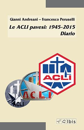 Le ACLI pavesi: 1945-2015Diario